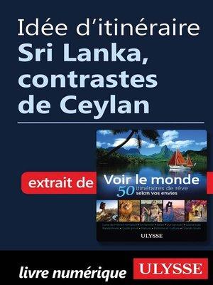 cover image of Idée d'itinéraire--Sri Lanka, contrastes de Ceylan