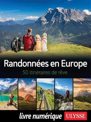 cover image of Randonnées en Europe--50 itinéraires de rêve