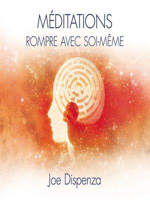 cover image of Méditations--Rompre avec soi-même