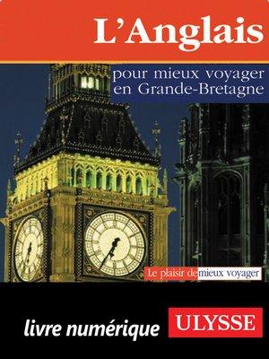 cover image of L'Anglais pour mieux voyager en Grande-Bretagne