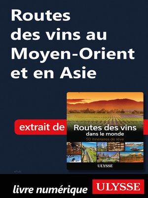 cover image of Routes des vins au Moyen-Orient et en Asie