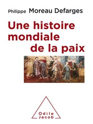 cover image of Une histoire mondiale de la paix