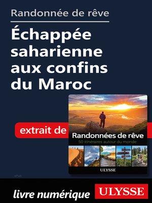 cover image of Randonnée de rêve- Échappée saharienne aux confins du Maroc