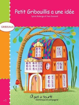 cover image of Petit Gribouillis a une idée