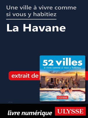cover image of Une ville à vivre comme si vous y habitiez--La Havane