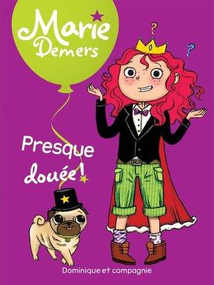 cover image of Presque douée !