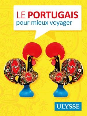 cover image of Le portugais pour mieux voyager