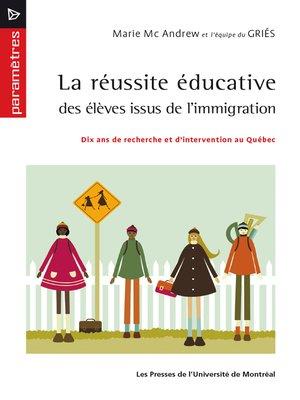 cover image of La réussite éducative des élèves issus de l'immigration