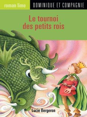 cover image of Le tournoi des petits rois
