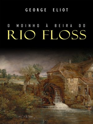cover image of O Moinho à Beira do Rio Floss