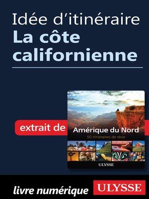 cover image of Idée d'itinéraire--La côte californienne