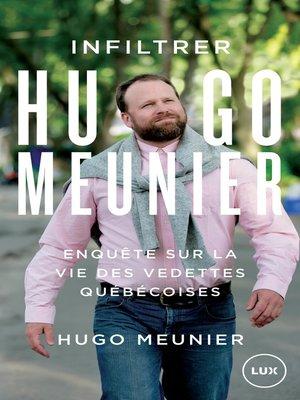 cover image of Infiltrer Hugo Meunier