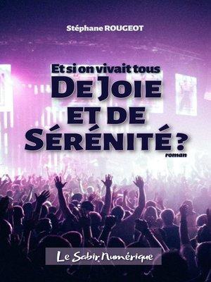 cover image of Et si on vivait tous De Joie et de Sérénité ?
