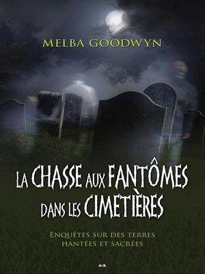 cover image of La chasse aux fantômes dans les cimetières
