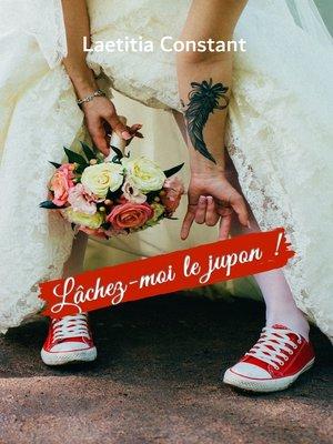 cover image of Lâchez-moi le jupon !