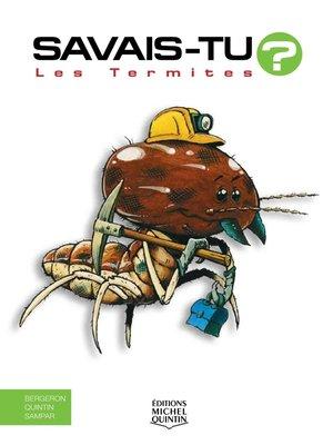 cover image of Savais-tu?--En couleurs 12--Les Termites