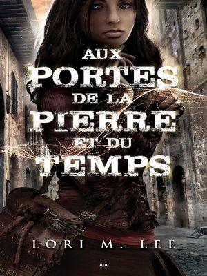 cover image of Aux portes de la pierre et du temps