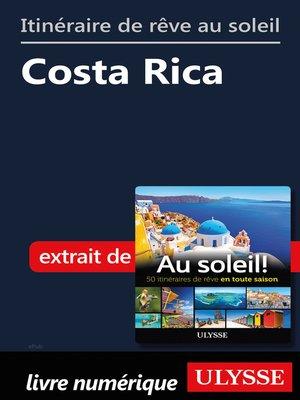 cover image of Itinéraire de rêve au soleil--Costa Rica