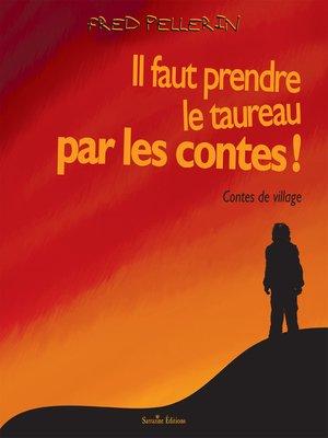 cover image of Il faut prendre le taureau par les contes
