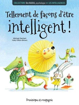cover image of Les intelligences--Tellement de façons d'être intelligent!
