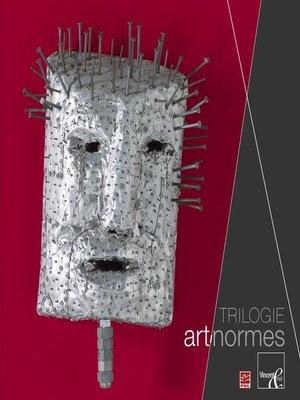 cover image of Trilogie art-normes