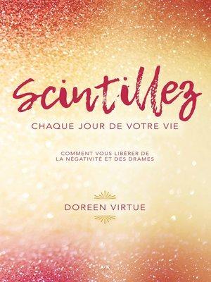 cover image of Scintillez chaque jour de votre vie