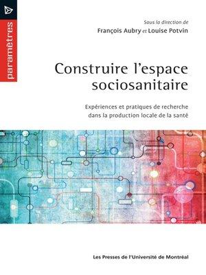 cover image of Construire l'espace sociosanitaire