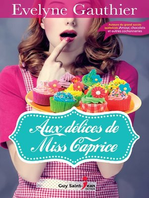 cover image of Aux délices de Miss Caprice