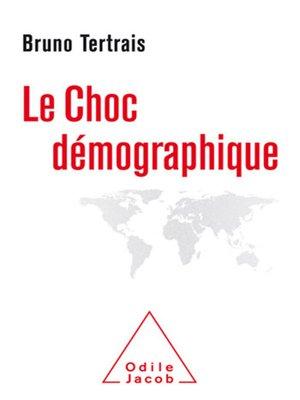 cover image of Le Choc démographique
