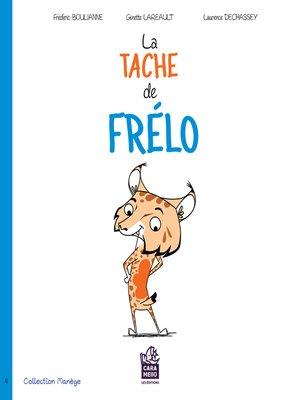 cover image of La tache de Frélo