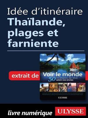 cover image of Idée d'itinéraire--Thaïlande, plages et farniente