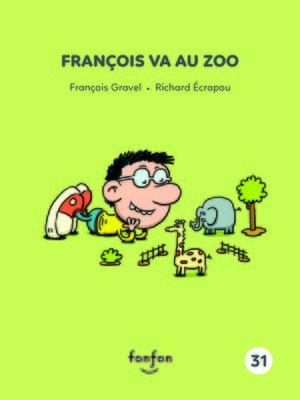 cover image of François va au zoo