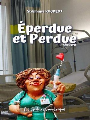 cover image of Éperdue et Perdue