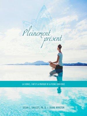 cover image of Pleinement présent