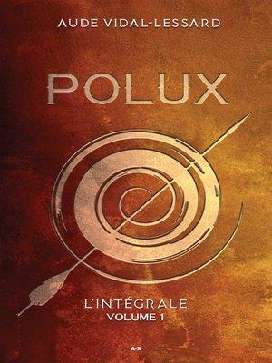 cover image of Polux--L'intégral--Volume 1