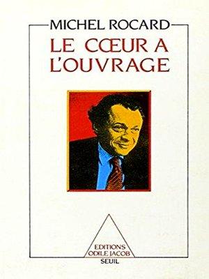 cover image of Le Cœur à l'ouvrage