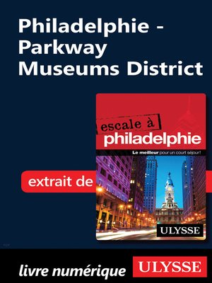 cover image of Philadelphie--Parkway Museums District