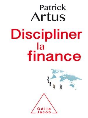 cover image of Discipliner la finance