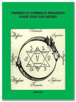 cover image of Prières et Symboles magiques pour tous vos désirs