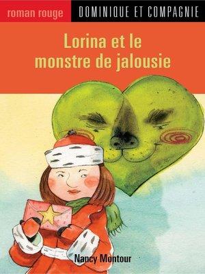 cover image of Lorina et le monstre de jalousie