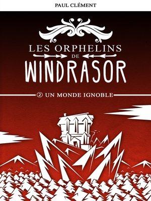 cover image of Un Monde Ignoble (Les Orphelins de Windrasor épisode 2)