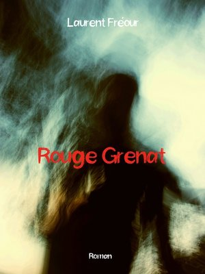 cover image of Rouge Grenat