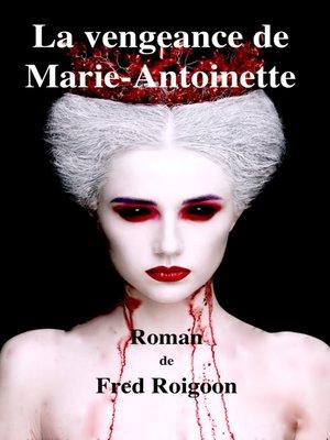 cover image of La vengeance de Marie-Antoinette