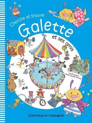 cover image of Cherche et trouve Galette et ses amis