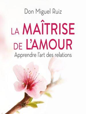 cover image of La maîtrise de l'amour