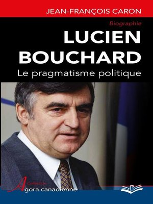 cover image of Lucien Bouchard  Le pragmatisme politique