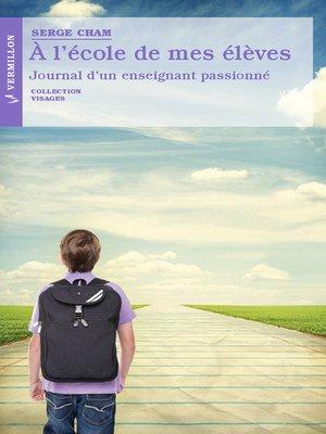 cover image of À l'école de mes élèves