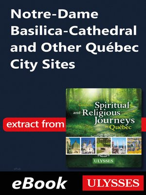 cover image of Notre-Dame Basilica-Cathedral and Other Québec City Sites