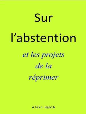 cover image of SUR L'ABSTENTION ET LES PROJETS DE LA RÉPRIMER
