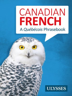 cover image of Canadian French--A Québécois Phrasebook